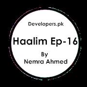 Haalim By Nemrah Ahmed - Episode 16 APK