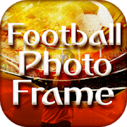 Football Photo Frame for FIFA WORLD CUP 2018 1.0 Android Latest Version Download