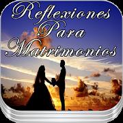 Reflexiones Para Matrimonios: Matrimonio Cristiano APK