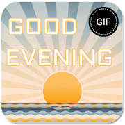 Good Evening GIF Maker APK