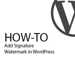 How to: Add Signature Watermark inside of Images in WordPress?