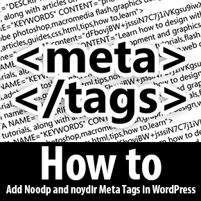 How to: Use noodp and noydir Search Engine Meta Tags in WordPress?