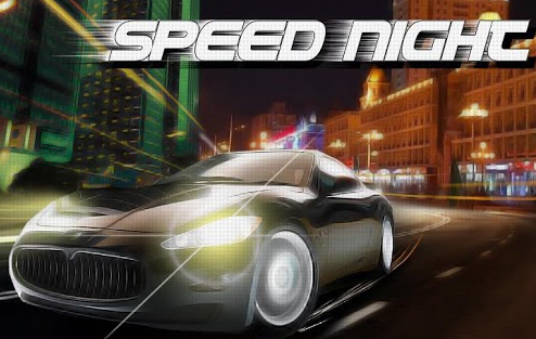 Speed Night Android App