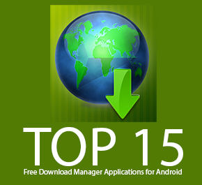 Top 15 Free Download Manager Applications for Android in 2015
