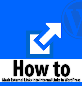 How to: Mask External Links into Internal Links in WordPress?