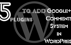 WordPress Plugins to Add Google plus comments system