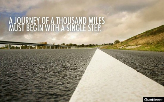 A journey of a thousand miles begins with a single step..