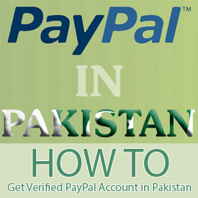 How to Get Verified PayPal Account in Pakistan