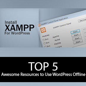 Top 5 Awesome Resources to Use WordPress Offline
