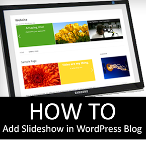 How to Add an Eye-Catching Slideshow in WordPress Blog