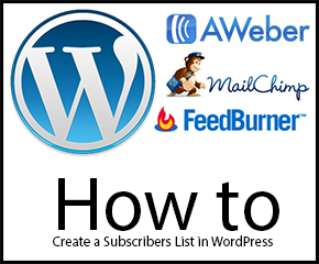 How to Create a Subscribers List in WordPress Like Feedburner, Aweber, and MailChimp