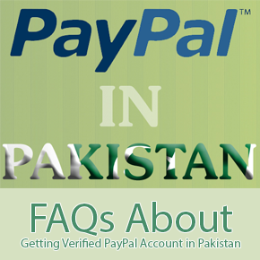 FAQs About Getting PayPal Account Verified in Pakistan