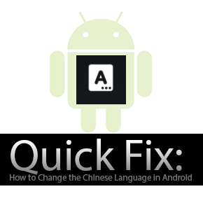 Quick Fix: How to Change the Chinese Language in Android