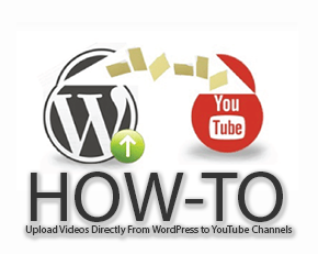 Upload Videos Directly From WordPress to YouTube Channels