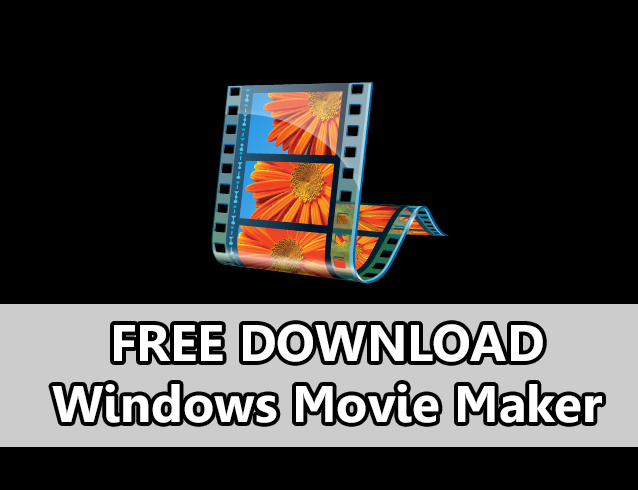 free download windows movie maker