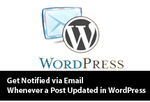 Get Notified via Email Whenever a Post Get Updated in WordPress