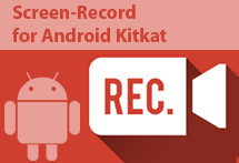 How to Record Screen of Android Device that Runs 4.4 KitKat