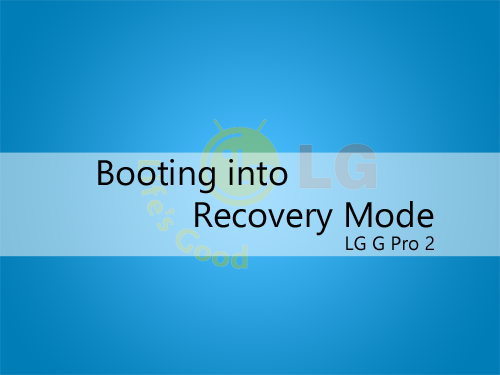 Booting into Rocovery Mode LG G Pro 2
