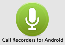 Call Recorders for Android