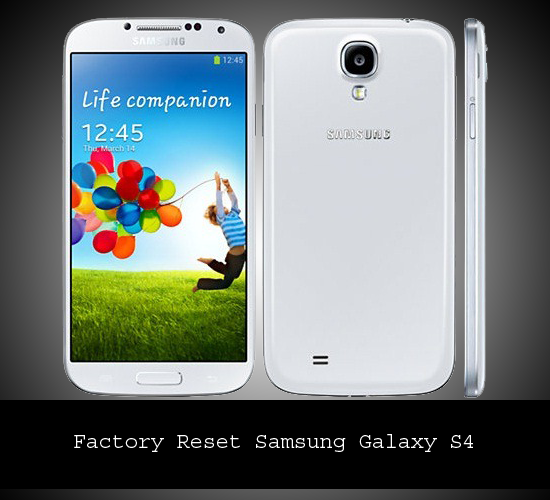 Easy Way to Make a Hard Reset for Samsung Galaxy S4