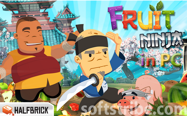 Download and Install Fruit Ninja Game in PC