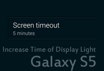Increase Time of Display Light Galaxy S5