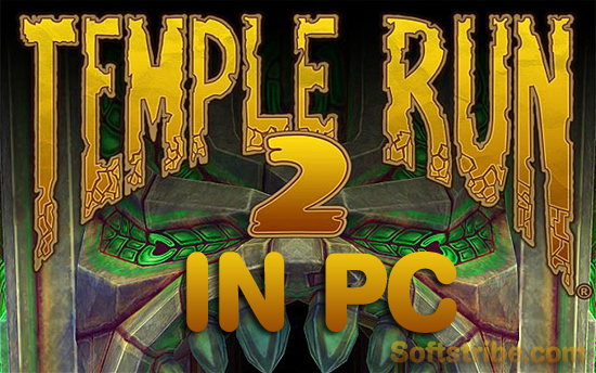 Download and Install Temple Run 2 Game in PC