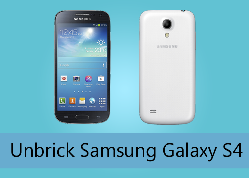 How to Easily Unbrick Samsung Galaxy S4