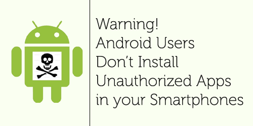 Dont install unauthorized Android apps