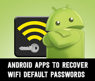Android Apps to Recover Default Wifi passwords