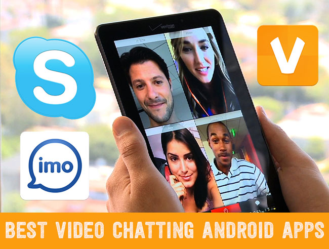 Best Video Chatting Android Apps