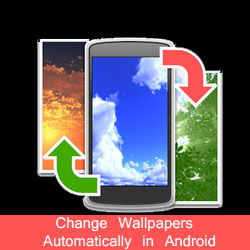 Change Wallpapers Automatically in Android