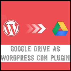 Google Drive as WordPress CDN Thumbnail