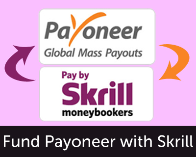 Fund Skrill to Payoneer