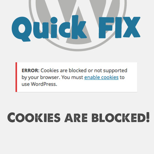 Quick Fix: Cookies are blocked in WordPress