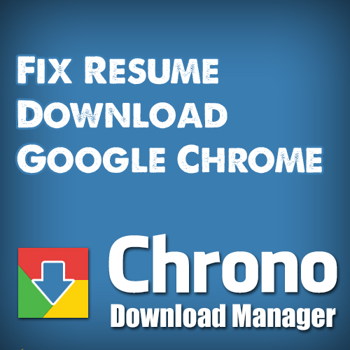 How to Resume Download in Google Chrome Browser