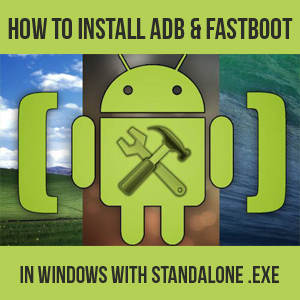 How to install Adb fastboot with standalone adb.exe file