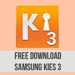 Free Download Samsung Kies 3 (All in one PC Suit for Samsung Smartphones)