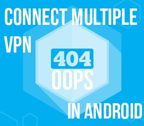 multiple vpn android